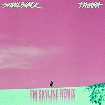 "Tampa (FM Skyline Remix) [7"" Version]"