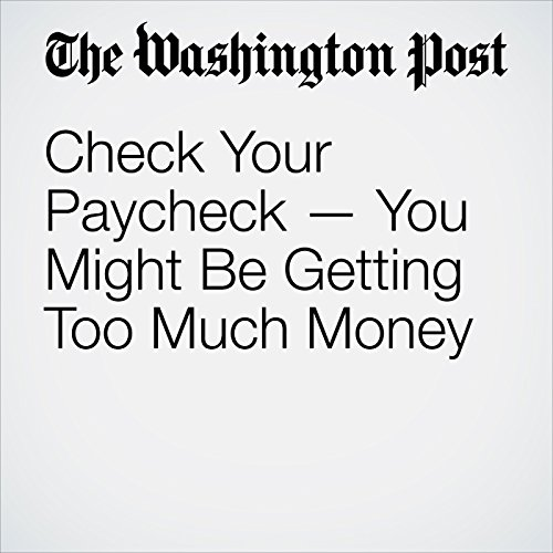 Check Your Paycheck — You Might Be Getting Too Much Money copertina