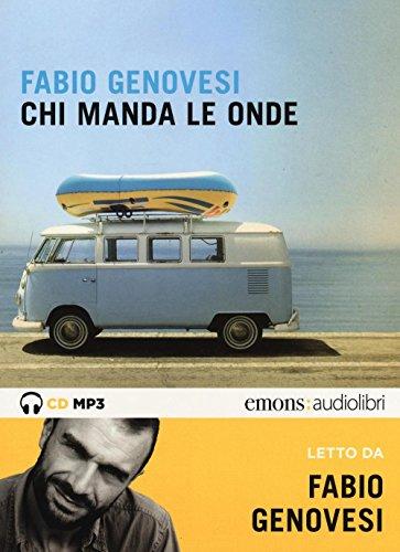 Chi manda le onde letto da Fabio Genovesi. Audiolibro. 2 CD Audio formato MP3. Ediz. integrale