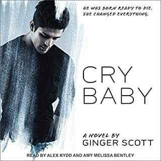 Cry Baby                   Written by:                                                                                                                                 Ginger Scott                               Narrated by:                                                                                                                                 Amy Melissa Bentley,                                                                                        Alex Kydd                      Length: 11 hrs and 54 mins     Not rated yet     Overall 0.0