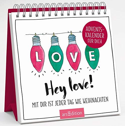 Hey love! Mit dir ist jeder Tag wie Weihnachten: Adventskalender für dich