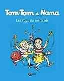 Tom-Tom et Nana, Tome 09 - Les fous du mercredi
