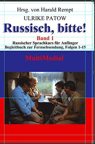Band 1. Russischer Sprachkurs für Anfänger.