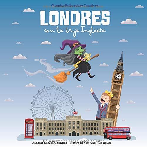 Londres con la bruja Inglesita: Cuento - Guía sobre Londres