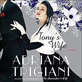 Tony's Wife     A Novel              By:                                                                                                                                 Adriana Trigiani                               Narrated by:                                                                                                                                 Edoardo Ballerini                      Length: 12 hrs and 39 mins     231 ratings     Overall 4.4
