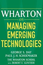 wharton on managing emerging technologies