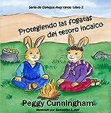 Protegiendo las fogatas del tesoro incaico (Serie de Conejos muy raros nº 1)...
