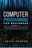 Computer Programming for Beginners: 3 Books in 1 Front Cover