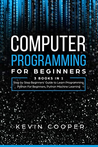 Computer Programming for Beginners: 3 Books in 1