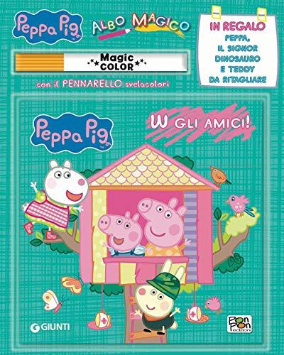 W gli amici! Albo magico. Peppa Pig. Con gadget