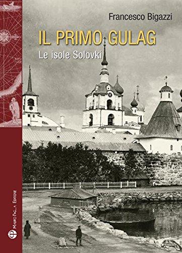 Il primo Gulag. (Le isole Solovki)