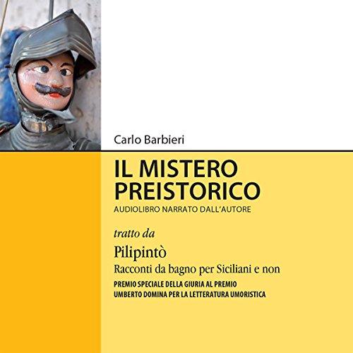 Il mistero preistorico | Carlo Barbieri