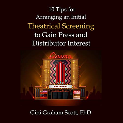 10 Tips for Arranging an Initial Theatrical Screening to Gain Press and Distributor Interest Titelbild