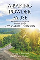 A Baking Powder Pause: An Appalachian Perspective on Stories of Hope: Choosing to Rise Above Hardship and Challenge