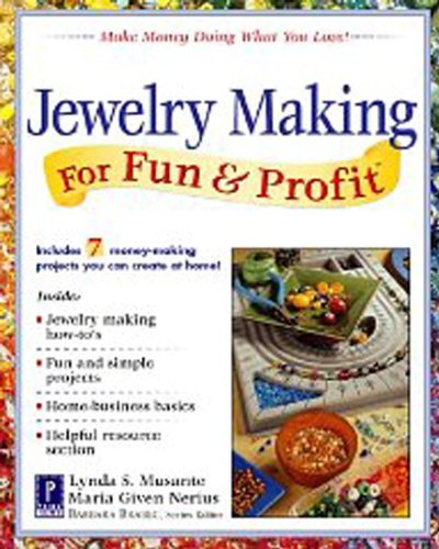 Jewelry Making for Fun & Profit: Make Money Doing What You Love! (English Edition)