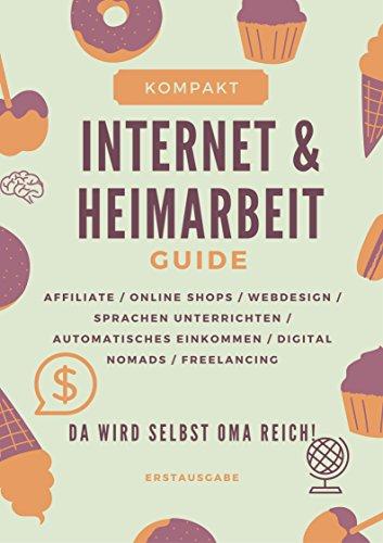 Kompaktguide: Internet- und Heimarbeit 2016: So wird selbst Oma reich!