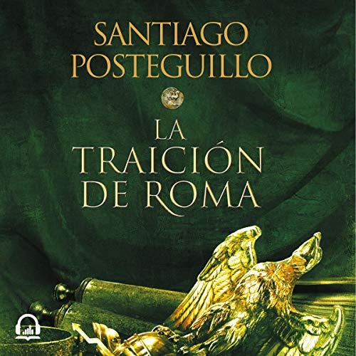 La traición de Roma [The Betrayal of Rome] Audiobook By Santiago Posteguillo cover art