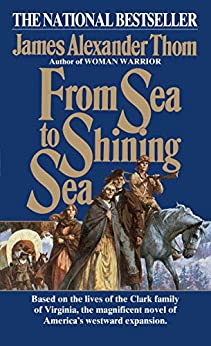 From Sea to Shining Sea: A Novel by [James Alexander Thom]