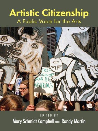 Artistic Citizenship: A Public Voice for the Arts (English Edition)