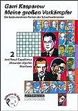 ISBN zu Meine großen Vorkämpfer 2. José Raoul Capablanca / Alexander Aljechin / Max Euwe: Die bedeutendsten Partien der Schachweltmeister: BD 2 (Meine grossen Vorkämpfer)