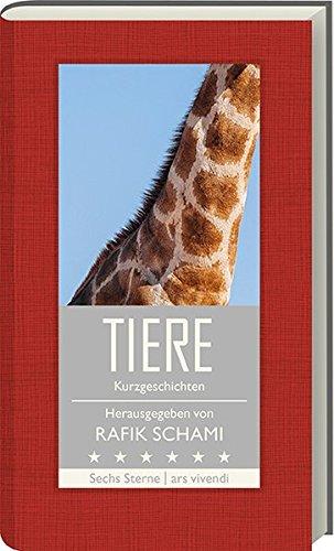 Tiere: Kurzgeschichten (Sechs Sterne) - Herausgeber Rafik Schami