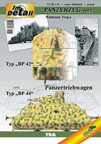 Im Detail Panzerzug - Teil 2 ( Panzerzug Typ BP 42, Typ BP 44, Panzertriebwagen) (Livre en allemand)