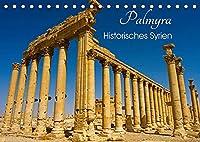 Palmyra - Historisches Syrien (Tischkalender 2022 DIN A5 quer): Die historisch bedeutsame Ruinenstadt Palmyra in Syrien in wunderschoenen Fotografien (Monatskalender, 14 Seiten )