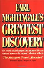 Earl Nightingale's Greatest Discovery: Six Words that Changed the Author's Life Can Ensure Success to Anyone Who Uses Them (PMA Book Series)