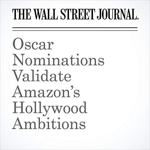 Oscar Nominations Validate Amazon's Hollywood Ambitions copertina