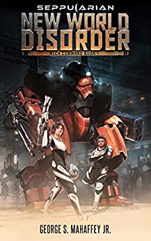 New World Disorder:  Mech Command Book 1 by [George S. Mahaffey Jr.]