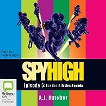 Spy High: The Annihilation Agenda, Episode 6