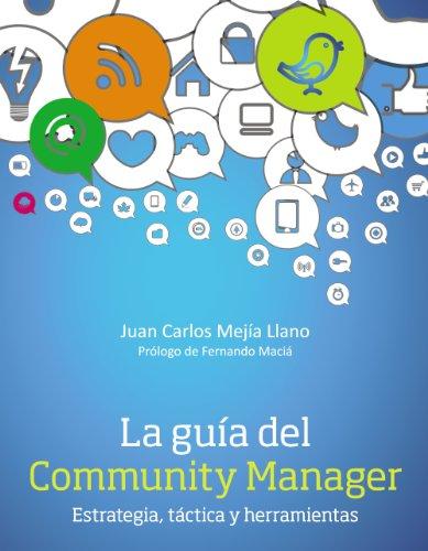 La guía del Community Manager. Estrategia, táctica y herramientas (Social Media (anaya))
