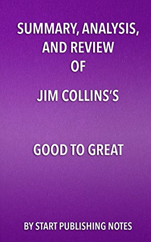 Summary, Analysis, and Review of Jim Collins's Good to Great: Why Some Companies Make the Leap... and Others Don't (English Edition)