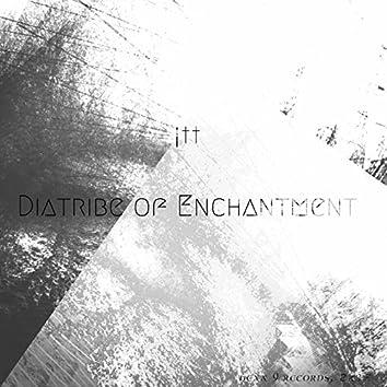 Diatribe of Enchantment