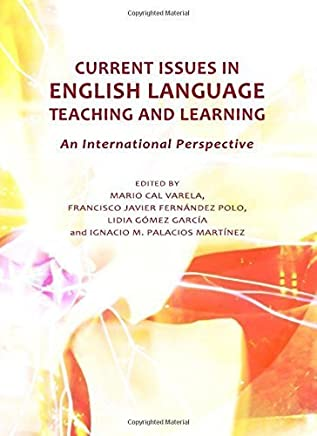 Current Issues in English Language Teaching and Learning: An International Perspective by Mario Cal Varela (2010-04-01)