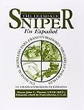 El Ultimate Sniper En Espanol / The Ultimate Sniper in Spanish: Un Manual Avanzado Para Francotiradores Militares Y Policiales / an Advanced Manual for Military and Police Snipers