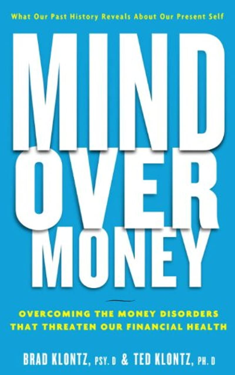 ポルティコ偶然の海岸Mind over Money: Overcoming the Money Disorders That Threaten Our Financial Health (English Edition)