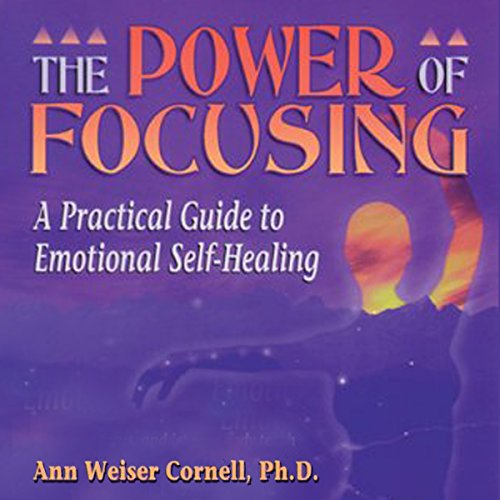 The Power of Focusing     A Practical Guide to Emotional Self-Healing              By:                                                                                                                                 Ann Weiser Cornell                               Narrated by:                                                                                                                                 Margo Trueblood                      Length: 3 hrs and 54 mins     24 ratings     Overall 4.8