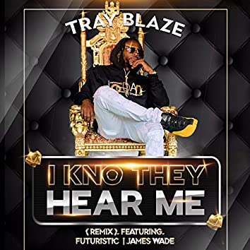I Kno They Hear me (feat. Futuristic & James Wade) [Remix]