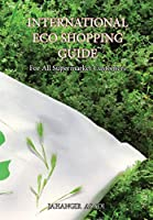 International Eco Shopping Guide: For All Supermarket Customers