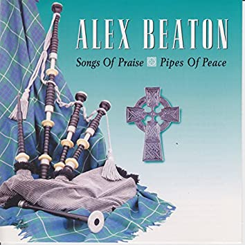 Songs Of Praise, Pipes Of Peace