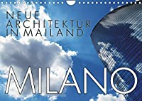 Neue Architektur in Mailand (Wandkalender 2022 DIN A4 quer): Architektonische Highlights: Porta Nuova und CityLife (Monatskalender, 14 Seiten )