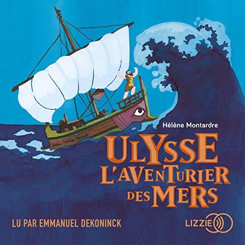 Couverture de Ulysse, l'aventurier des mers