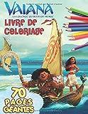 Vaiana La Légende du bout du monde Livre de Coloriage: 70 Pages Coloriers Extraordinaires - Coloriage Spécial Pour Les Enfants et Les Fans