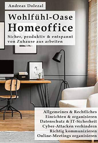 Wohlfühl-Oase Homeoffice: Sicher, produktiv & entspannt von Zuhause aus arbeiten