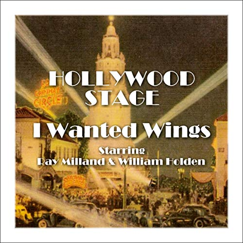 Hollywood Stage - I Wanted Wings                   By:                                                                                                                                 Hollywood Stage Productions                               Narrated by:                                                                                                                                 Ray Milland,                                                                                        William Holden                      Length: 1 hr     Not rated yet     Overall 0.0