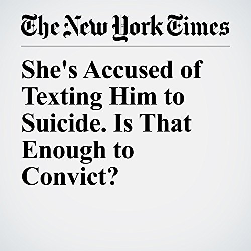 She's Accused of Texting Him to Suicide. Is That Enough to Convict? copertina