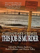 Chesapeake Crimes: This Job Is Murder!