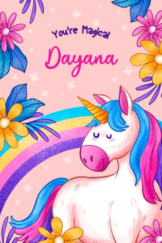 Dayana: Personalized Unicorn Journal and Sketchbook for Girls: Sketch Book & Journal Paper for Journaling Drawing, Doodling or Learning to Draw (Sketch Books For Kids)