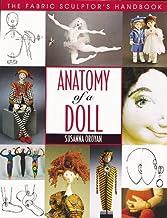 Anatomy Of A Doll: The Fabric Sculptor's Handbook (English Edition)